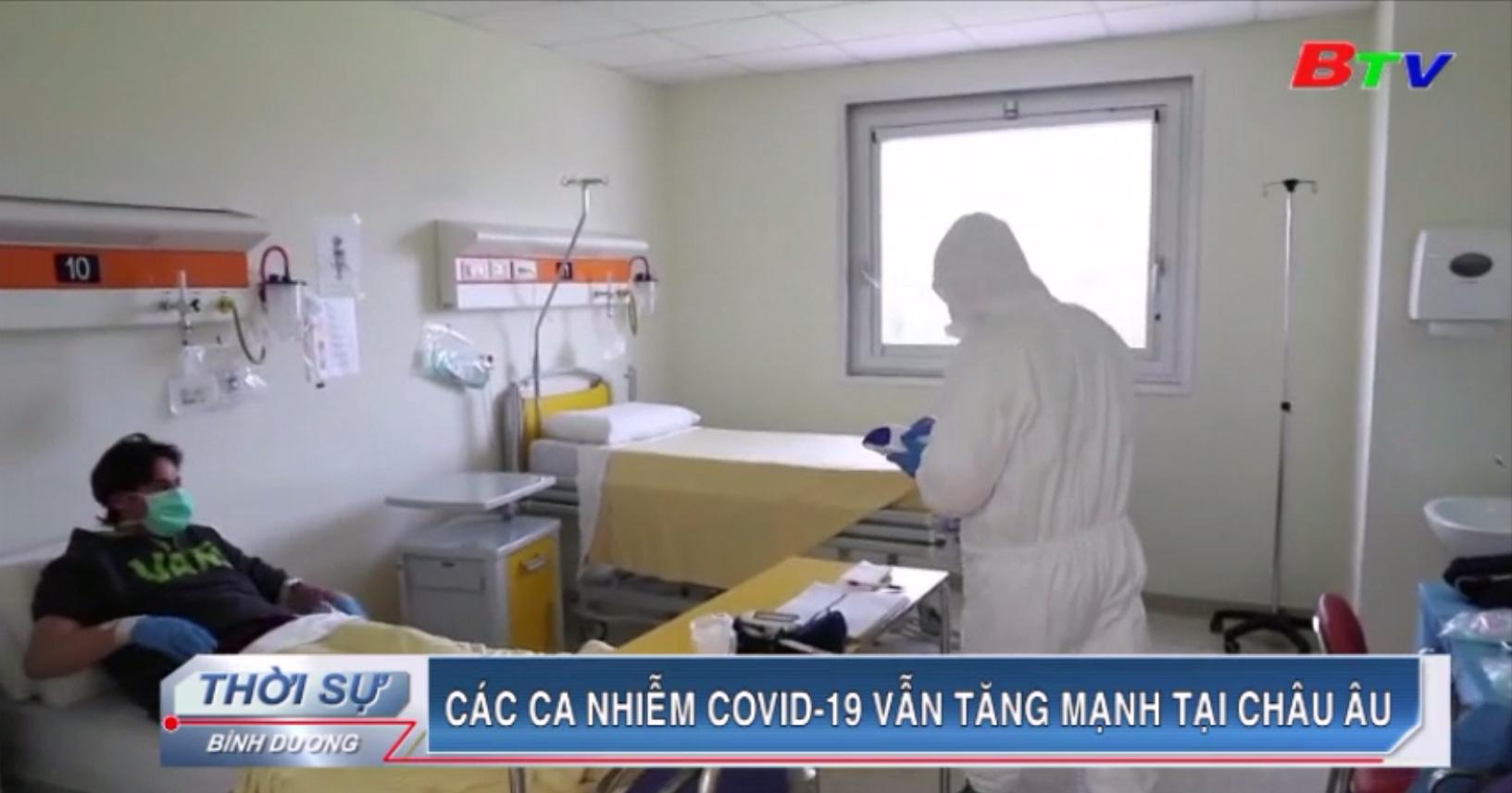 Các ca nhiễm Covid-19 vẫn tăng mạnh tại châu Âu