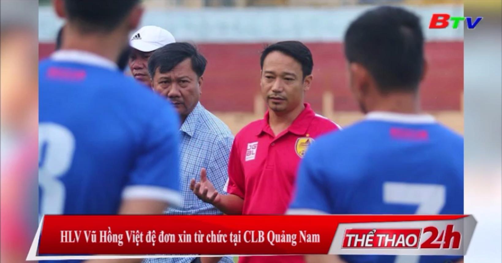 HLV Vũ Hồng Việt đệ đơn xin từ chức tại CLB Quảng Nam