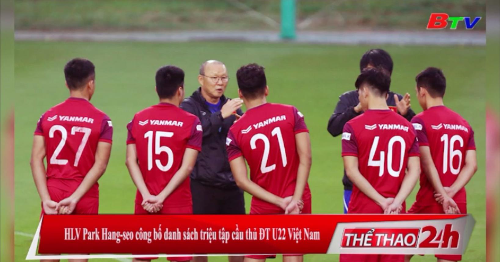 HLV Park Hang-seo công bố danh sách triệu tập cầu thủ ĐT U22 Việt Nam