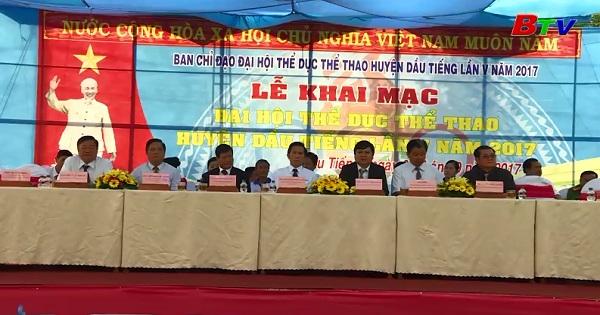 Khai mạc Đại hội TDTT huyện Dầu Tiếng lần thứ  V năm 2017
