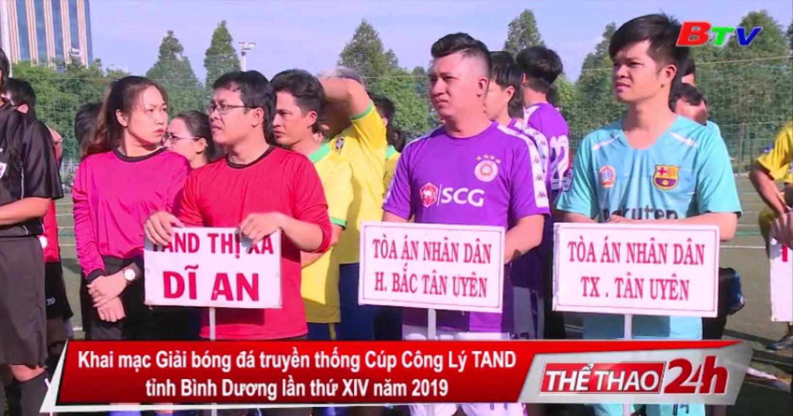Khai mạc Giải bóng đá truyền thống Cúp Công Lý TAND tỉnh Bình Dương lần thứ XIV năm 2019