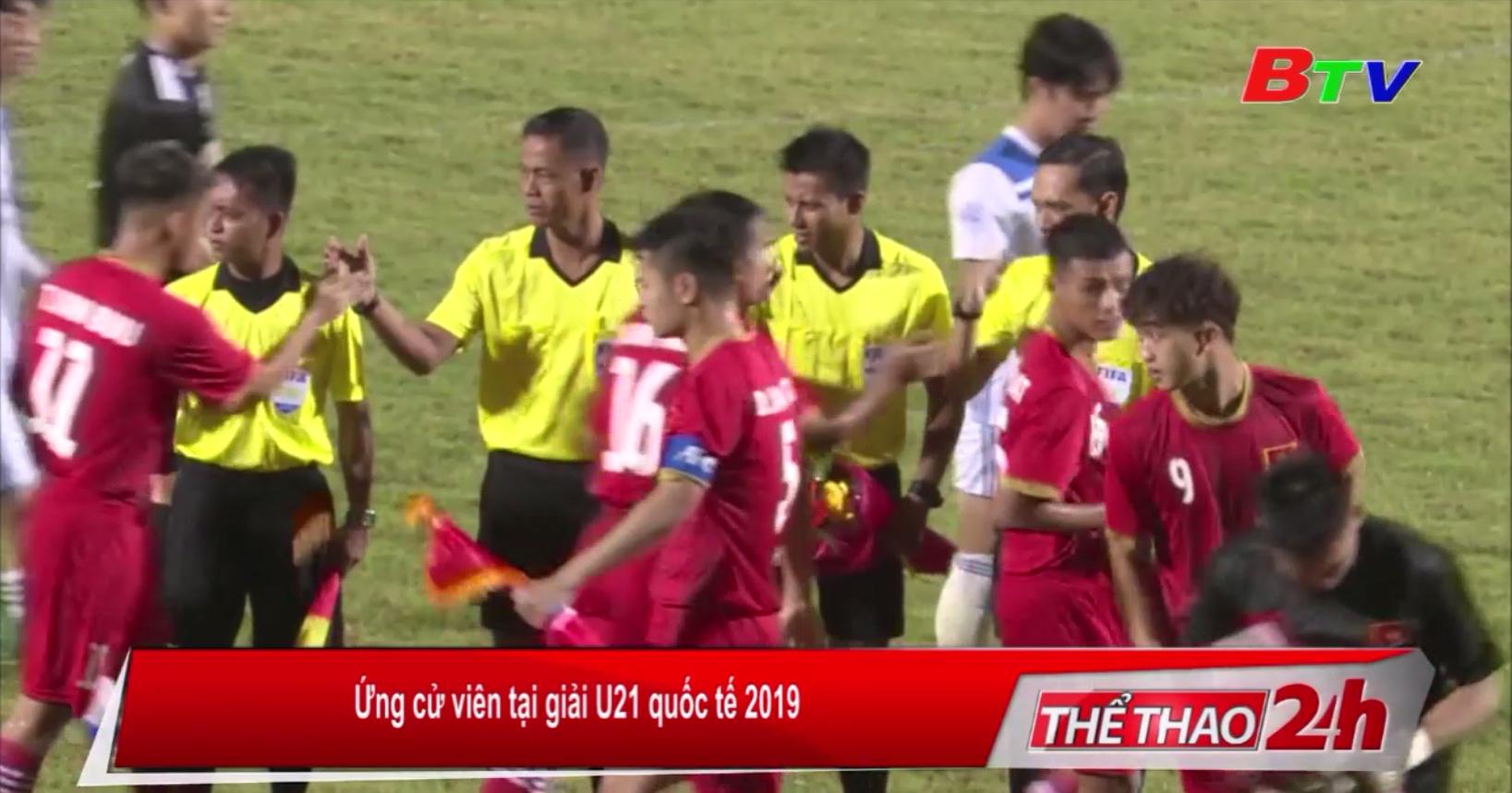 Ứng cử viên tại giải U21 Quốc tế 2019