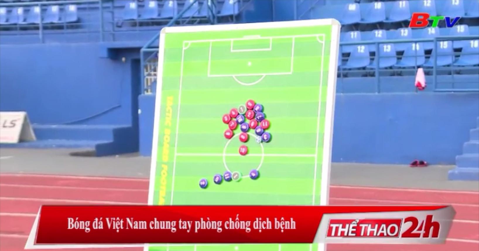 Bóng đá Việt Nam chung tay phòng chống dịch bệnh