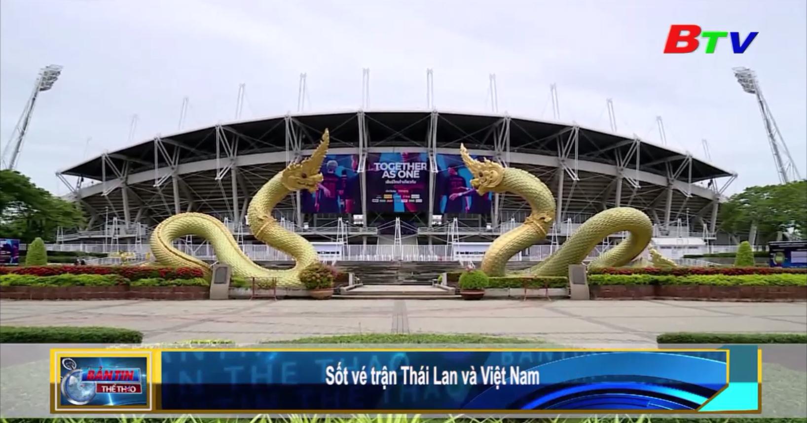 Sốt vé trận Thái Lan - Việt Nam