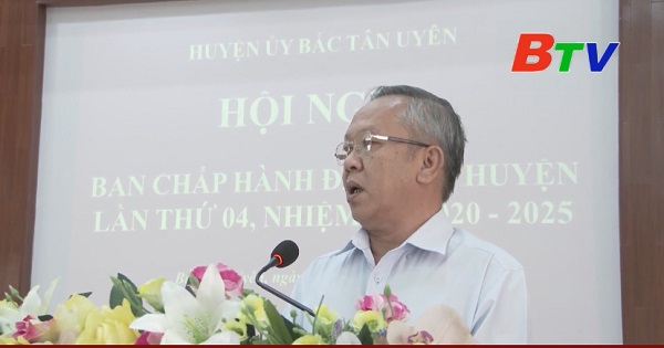 Hội nghị Ban Chấp hành Đảng bộ huyện Bắc Tân Uyên