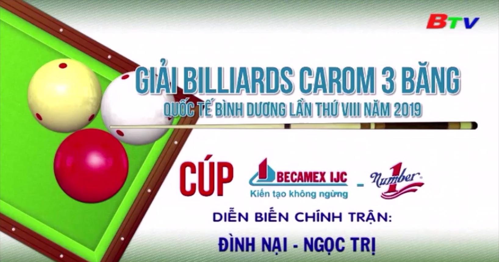 Giải Billiards Carom 3 băng Quốc tế Bình Dương lần VIII năm 2019 – Diễn biến chính trận Đình Nại - Ngọc Trị