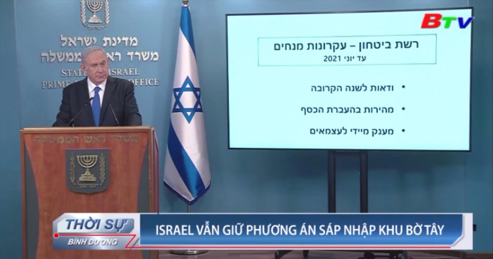 Israel vẫn giữ phương án sáp nhập khu Bờ Tây