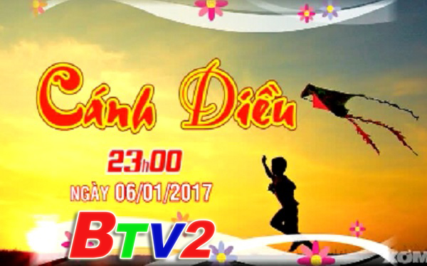 Phim Cánh Diều (23h BTV2 ngày 16/1/2017)