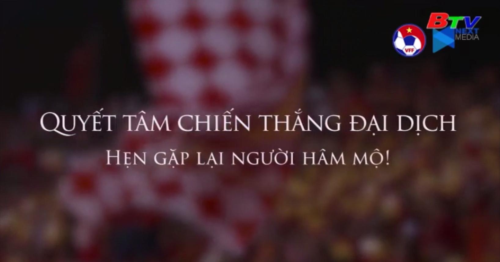 Bóng đá Việt Nam chung sức cùng cả nước đẩy lùi đại dịch
