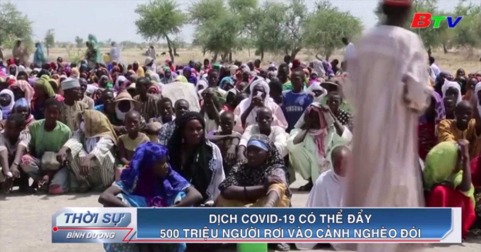 Dịch Covid-19 có thể đẩy 500 triệu người rơi vào cảnh nghèo đói