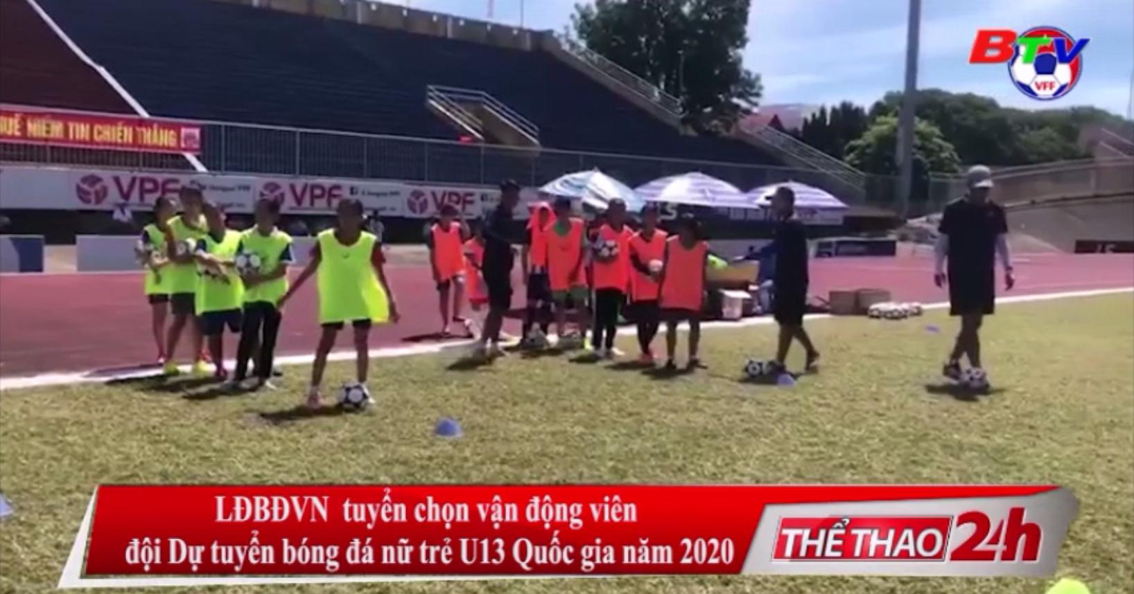 LĐBĐVN tuyển chọn vận động viên đội Dự tuyển bóng đá nữ trẻ U13 Quốc gia năm 2020
