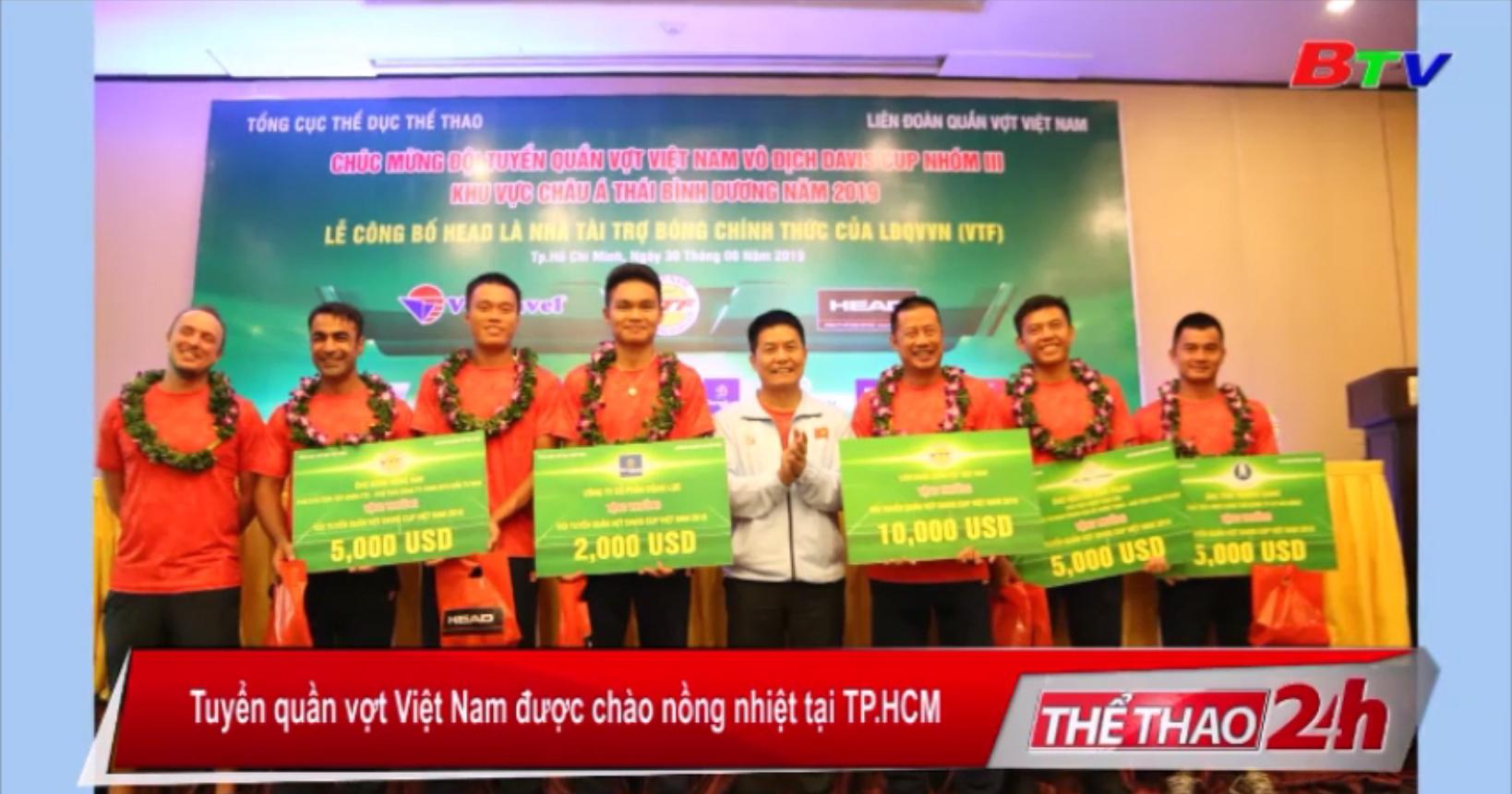 Đội tuyển quần vợt Việt Nam được chào nồng nhiệt tại TP.HCM