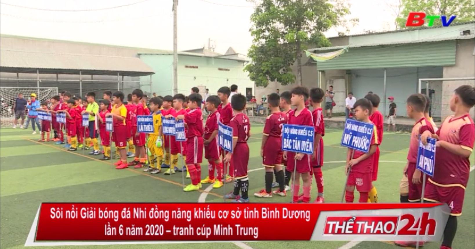 Sôi nổi Giải bóng đá Nhi đồng năng khiếu cơ sở tỉnh Bình Dương lần VI năm 2020 - tranh cúp Minh Trung