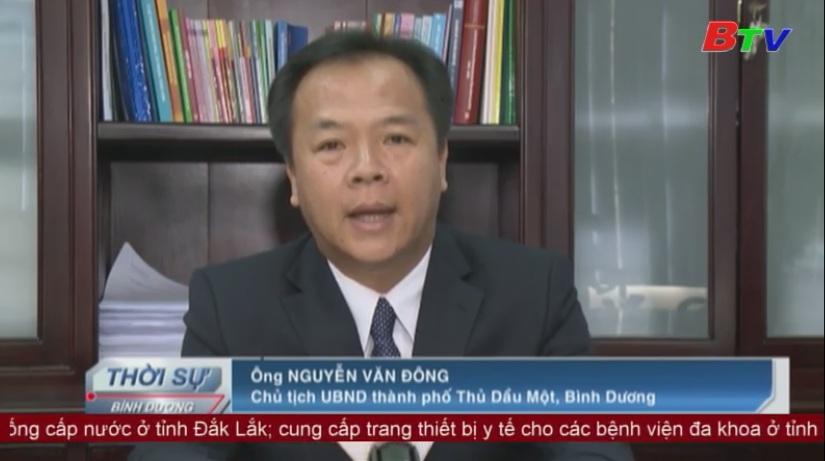 Năm 2017, thành phố Thủ Dầu Một sẽ được công nhận đô thị loại I