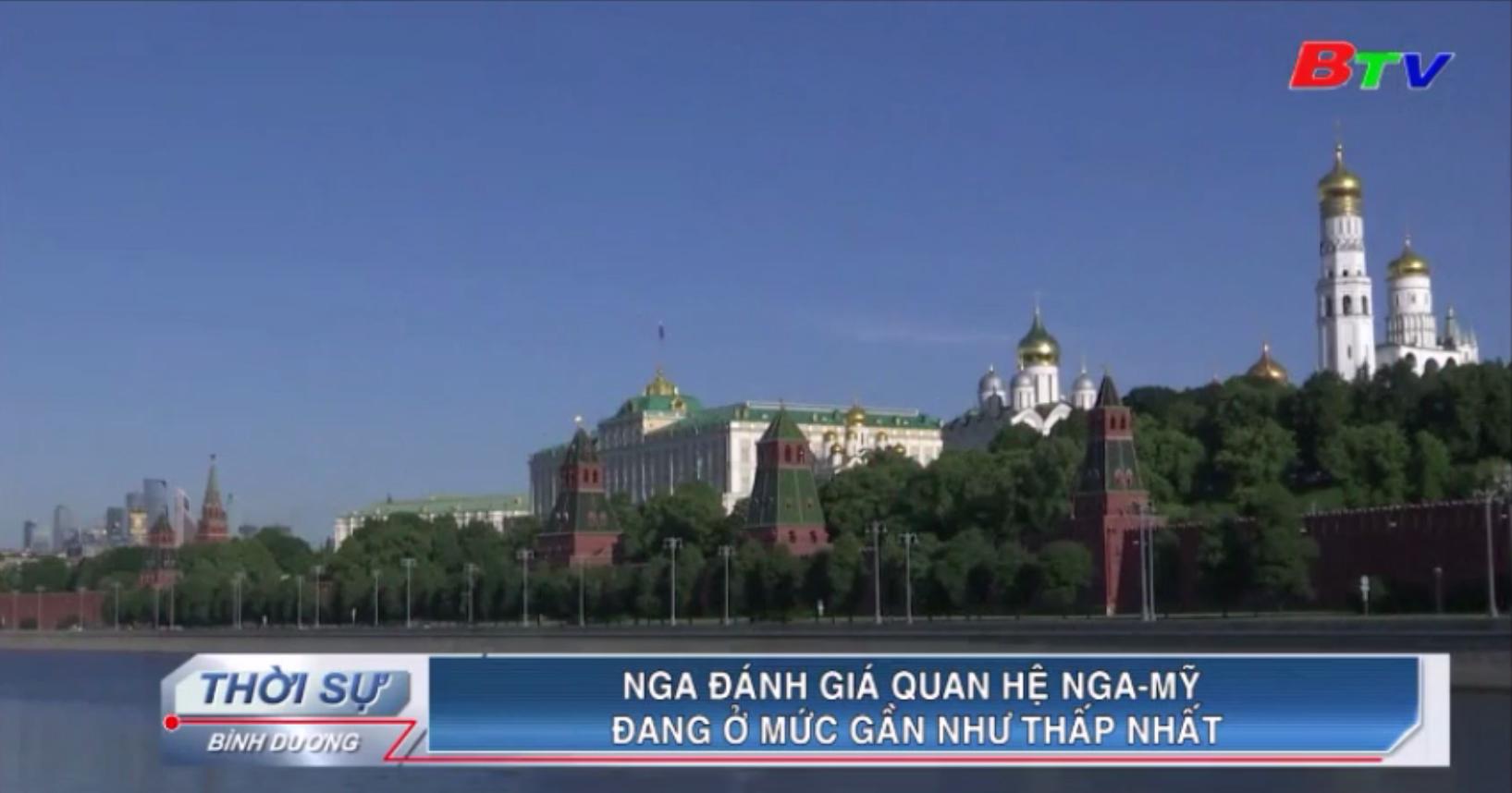 Nga đánh giá quan hệ Nga - Mỹ đang ở mức gần như thấp nhất