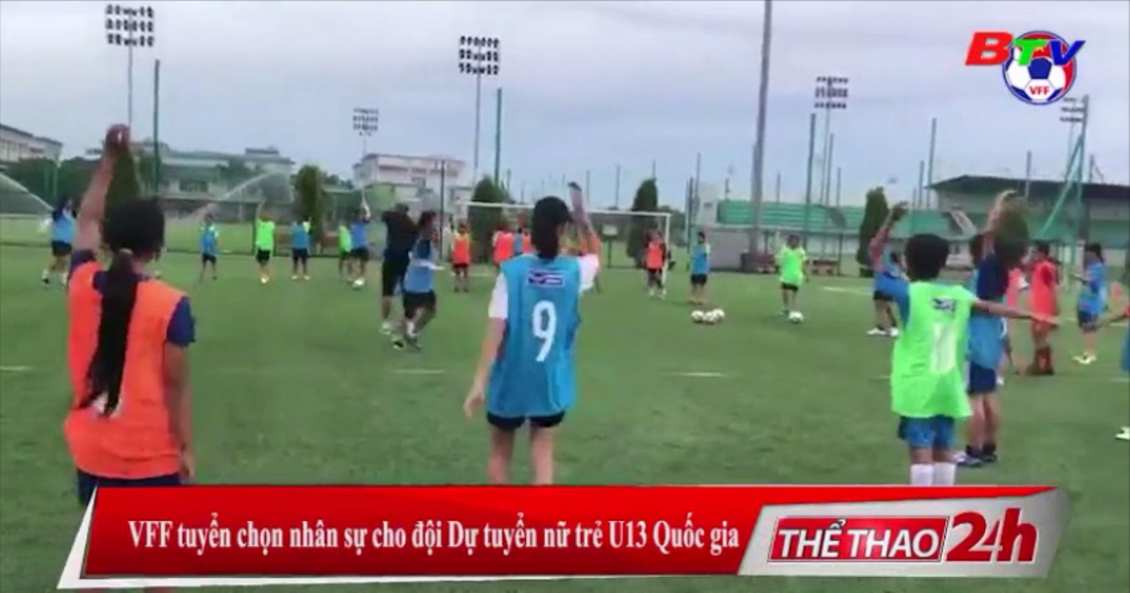 VFF tuyển chọn nhân sự cho Đội dự tuyển nữ trẻ U13 Quốc gia