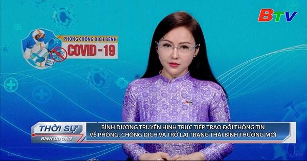Bình Dương truyền hình trực tiếp trao đổi thông tin về phòng, chống dịch và trở lại trạng thái bình thường mới