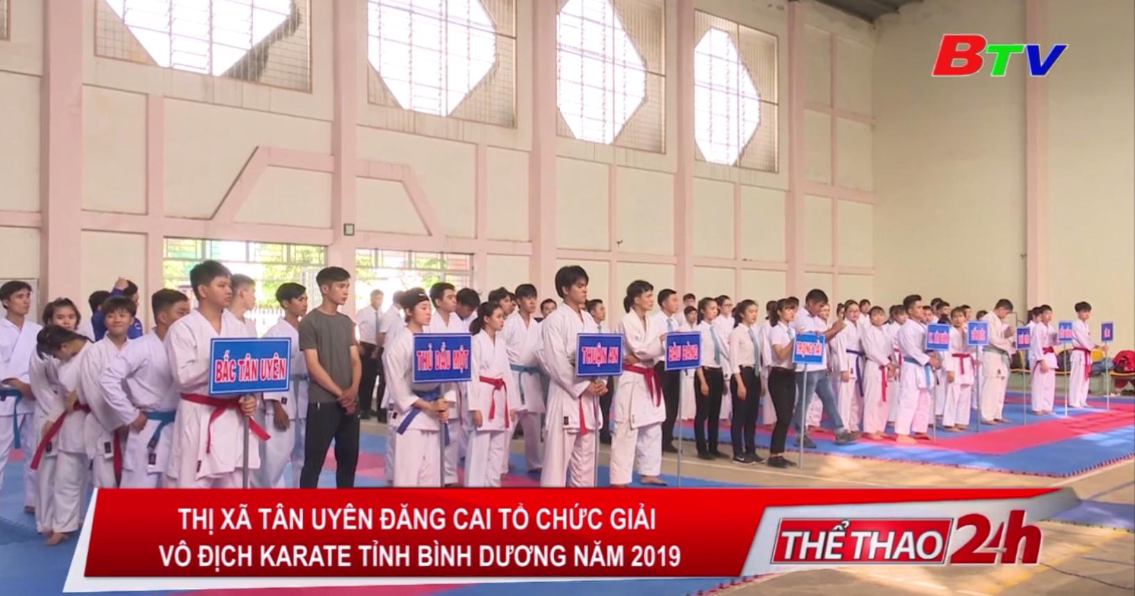 Thị xã Tân Uyên đăng cai tổ chức Giải vô địch Karate tỉnh Bình Dương năm 2019