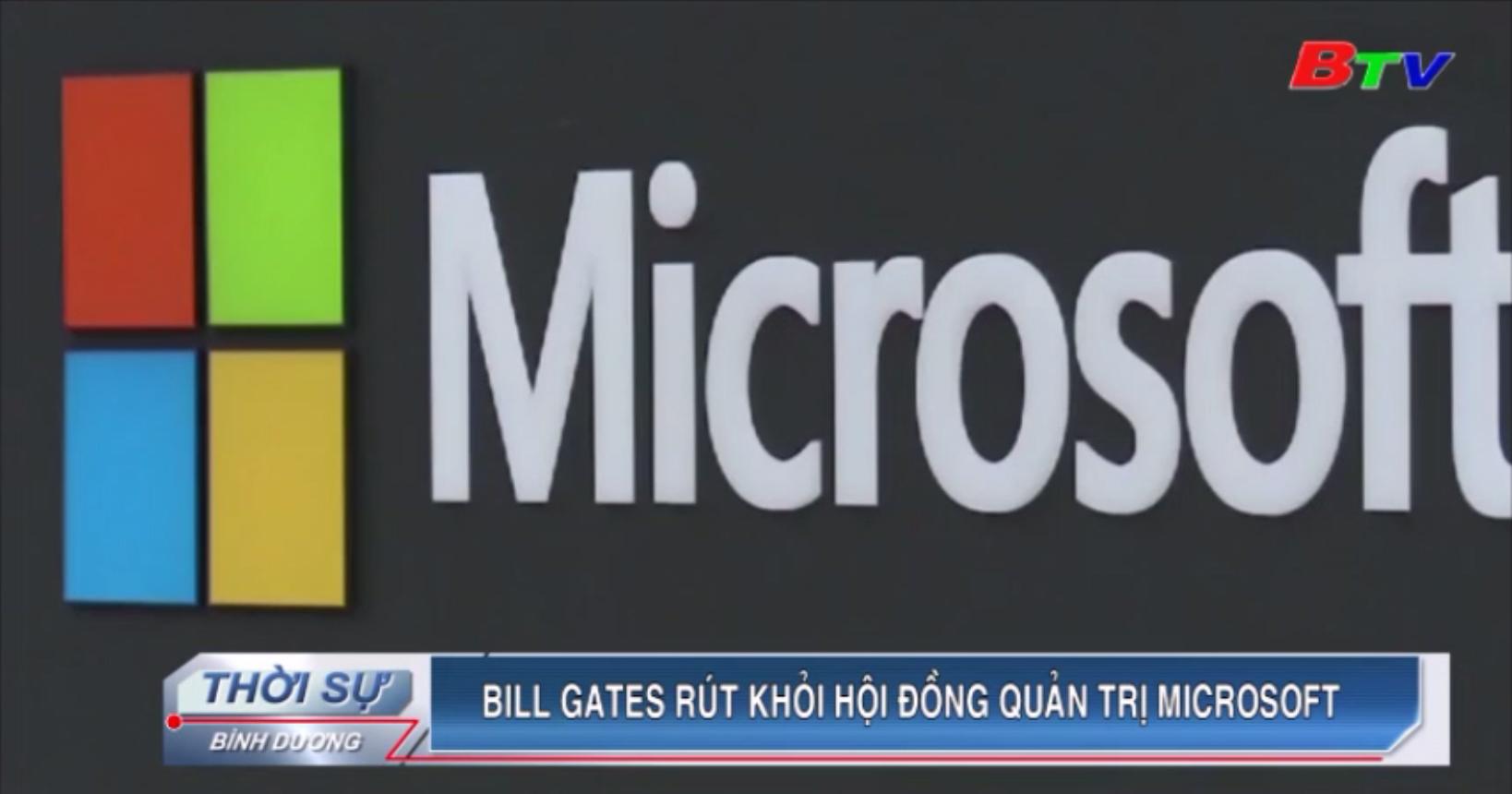 Bill Gates rút khỏi Hội đồng quản trị Microsoft