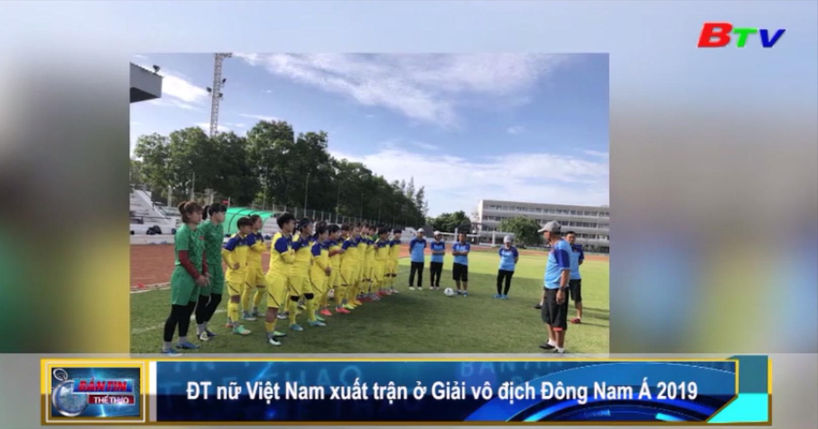 ĐT nữ Việt Nam xuất trận ở Giải vô địch Đông Nam Á 2019