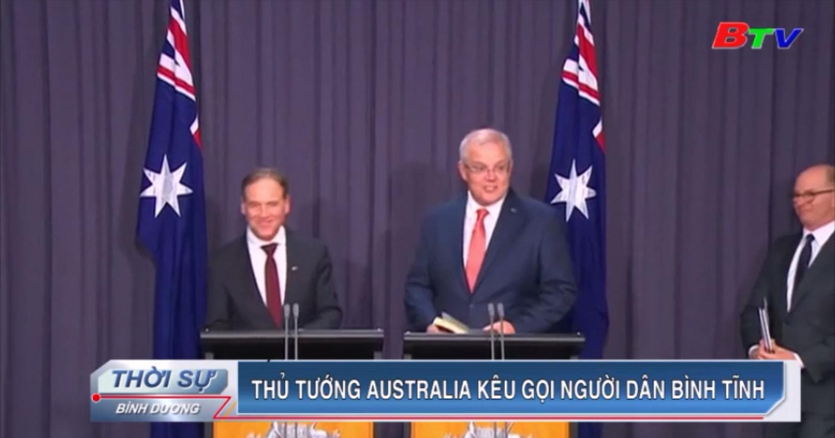 Thủ tướng Australia kêu gọi người dân bình tĩnh