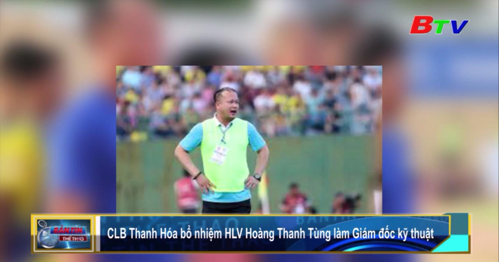 CLB Thanh Hóa bổ nhiệm HLV Hoàng Thanh Tùng làm Giám đốc kỹ thuật