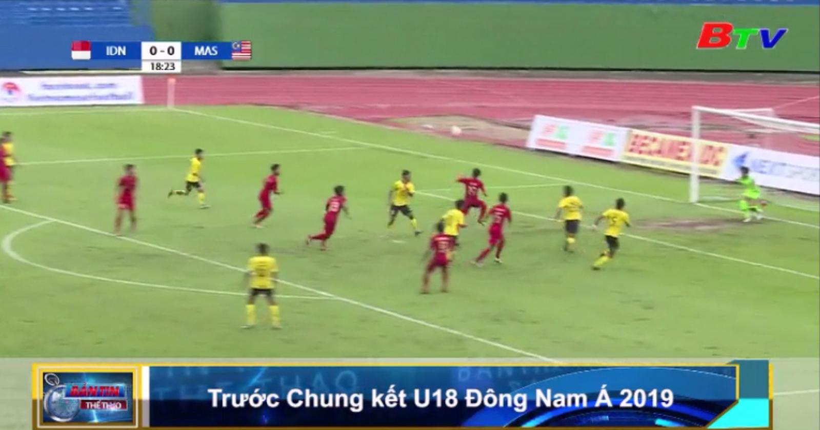 Trước trận Chung kết U18 Đông Nam Á 2019
