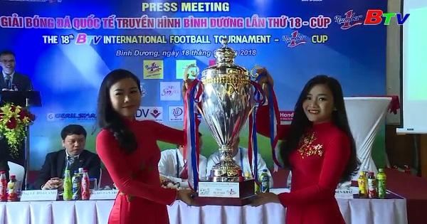 Họp báo Giải bóng đá quốc tế Truyền hình Bình Dương Cúp Number 1 lần thứ XVIII