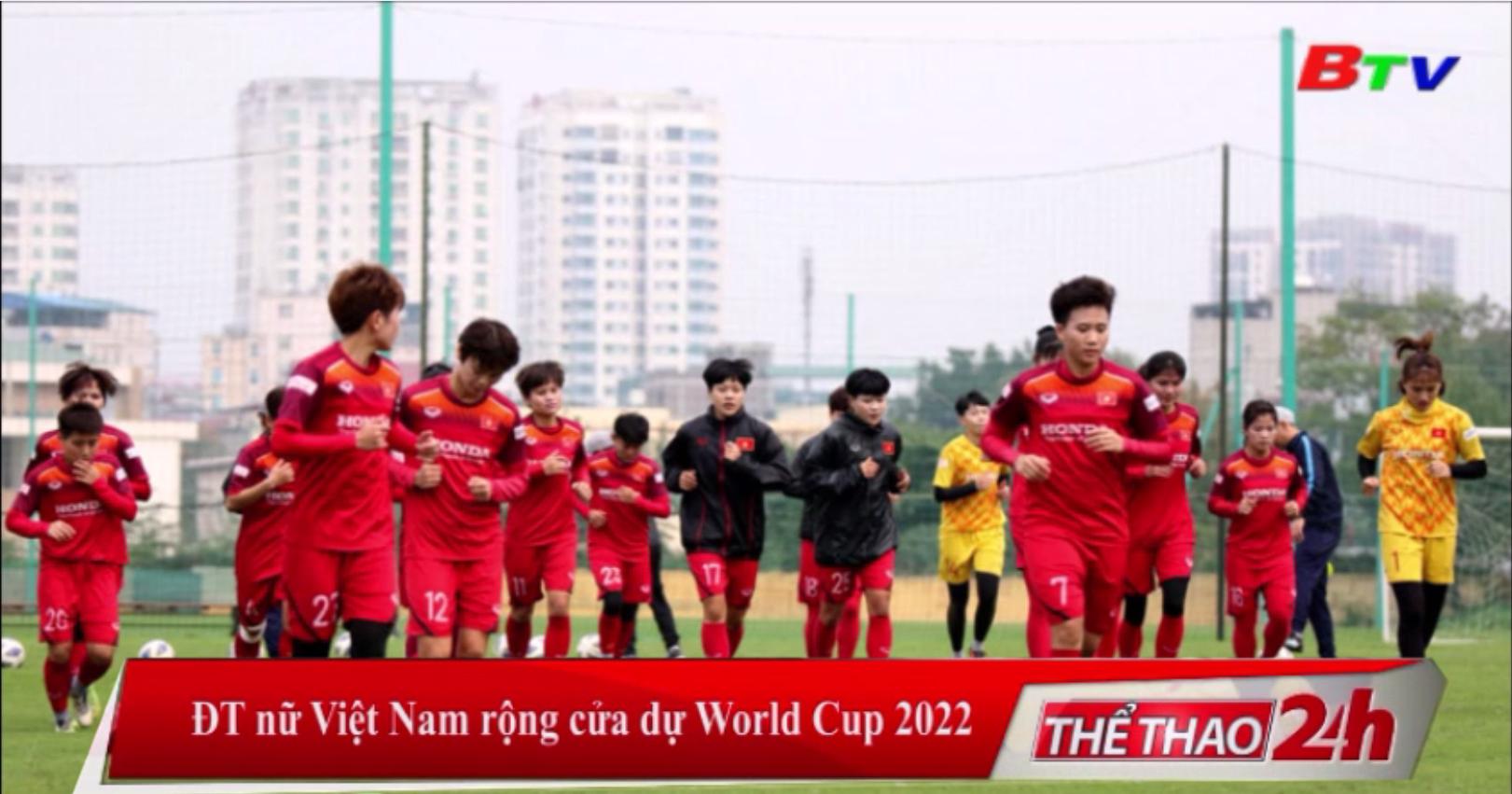 ĐT nữ Việt Nam rộng cửa dự World Cup 2022