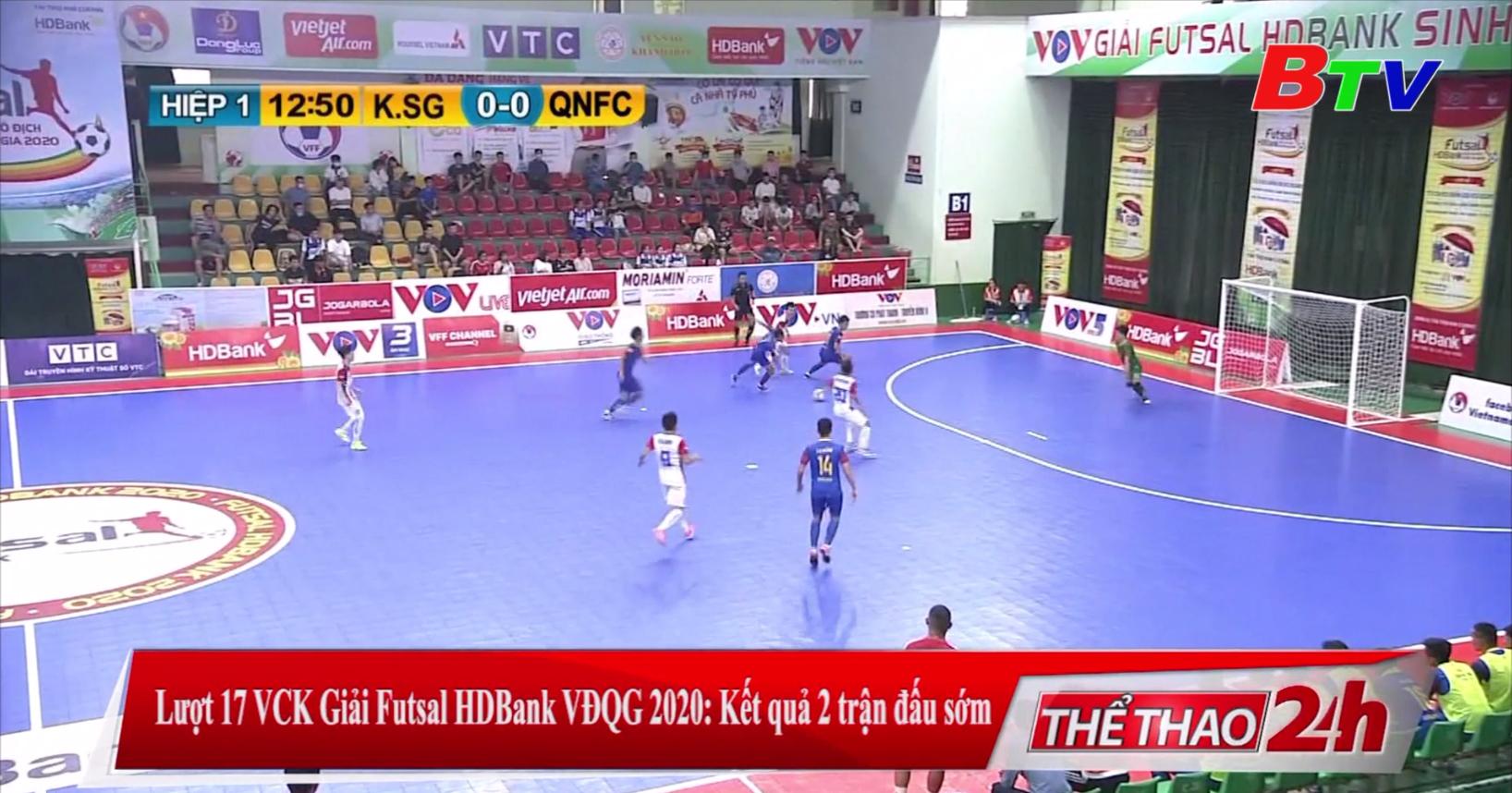 Lượt 17 Vòng chung kết Giải Futsal HDBank vô địch Quốc gia 2020 - Kết quả 2 trận đấu sớm