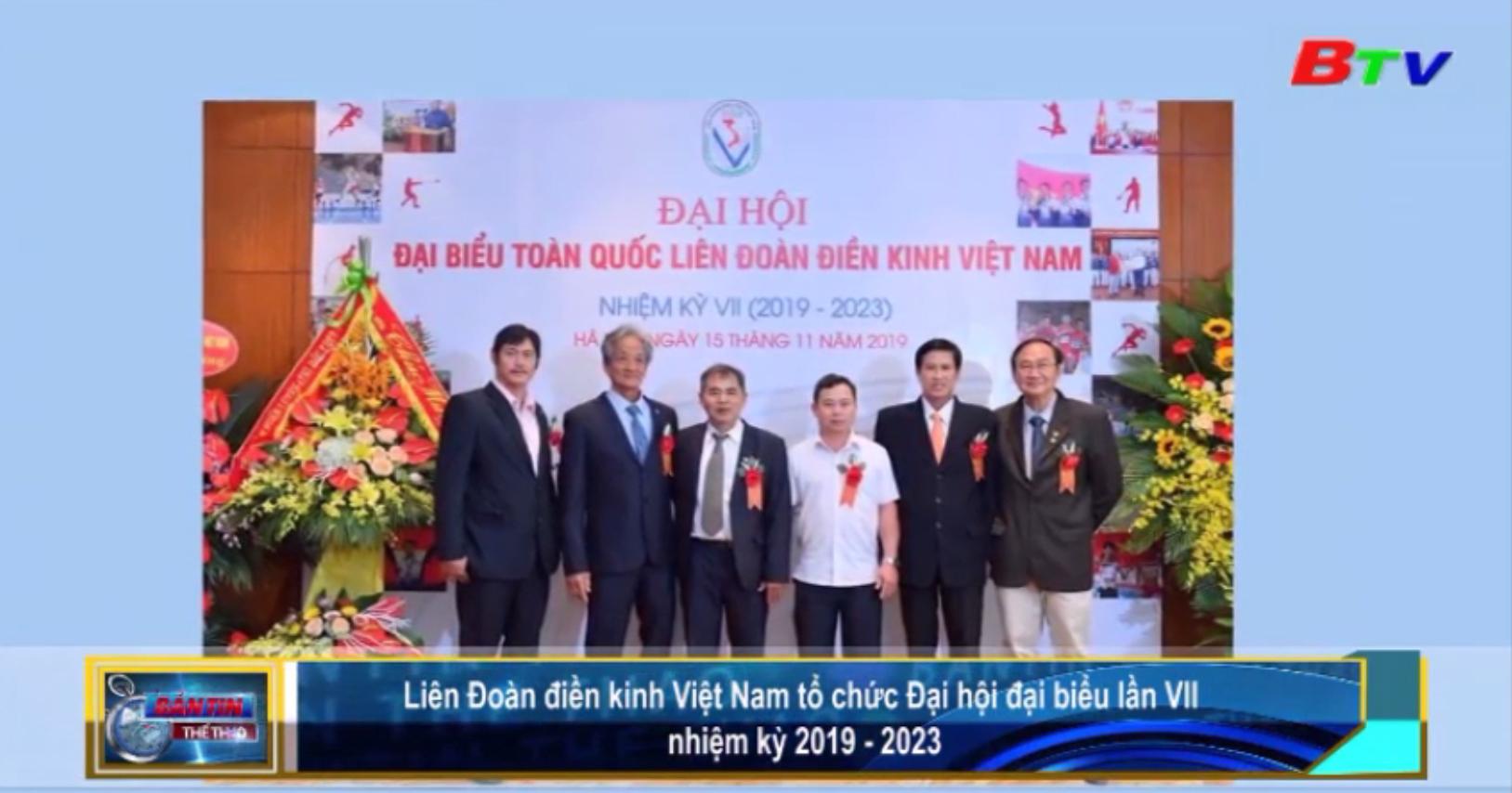 Liên đoàn điền kinh Việt Nam tổ chức Đại hội đại biểu lần VII nhiệm kỳ 2019-2023