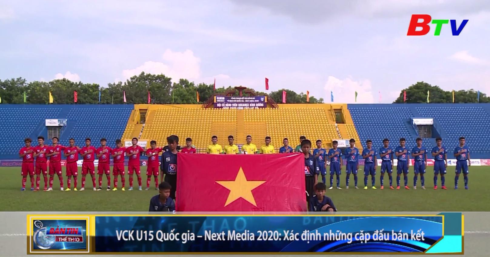 Vòng chung kết Giải bóng đá vô địch U15 Quốc gia - Next Media 2020 – Xác định những cặp đấu bán kết