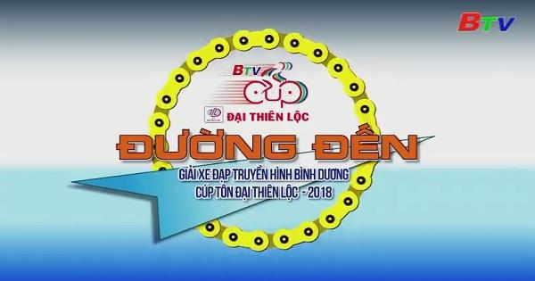 Đường đến Giải xe đạp Truyền hình Bình Dương Cúp Tôn Đại Thiên Lộc (ngày 24/03/2018)