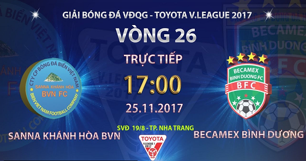 Trực tiếp vòng đấu 26 V-League 2017: Sana Khánh Hòa vs Becamex Bình Dương