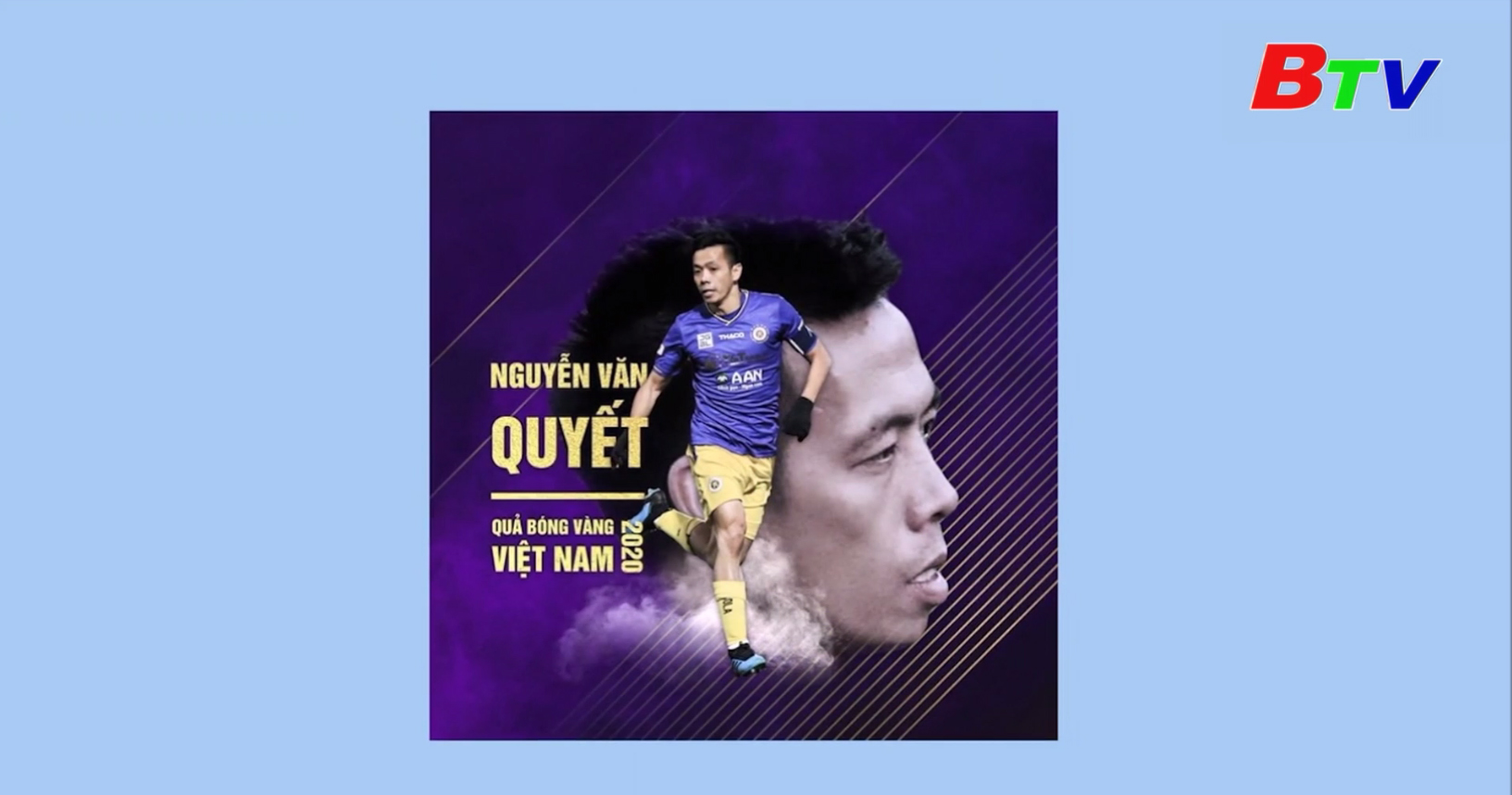 Nguyễn Văn Quyết về nhất cuộc bầu chọn huấn luyện viên, vận động viên tiêu biểu năm 2020