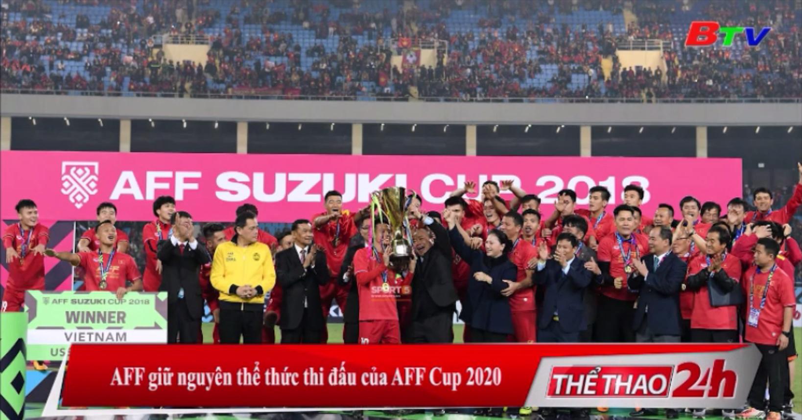 AFF giữ nguyên thể thức thi đấu của AFF Cup 2020