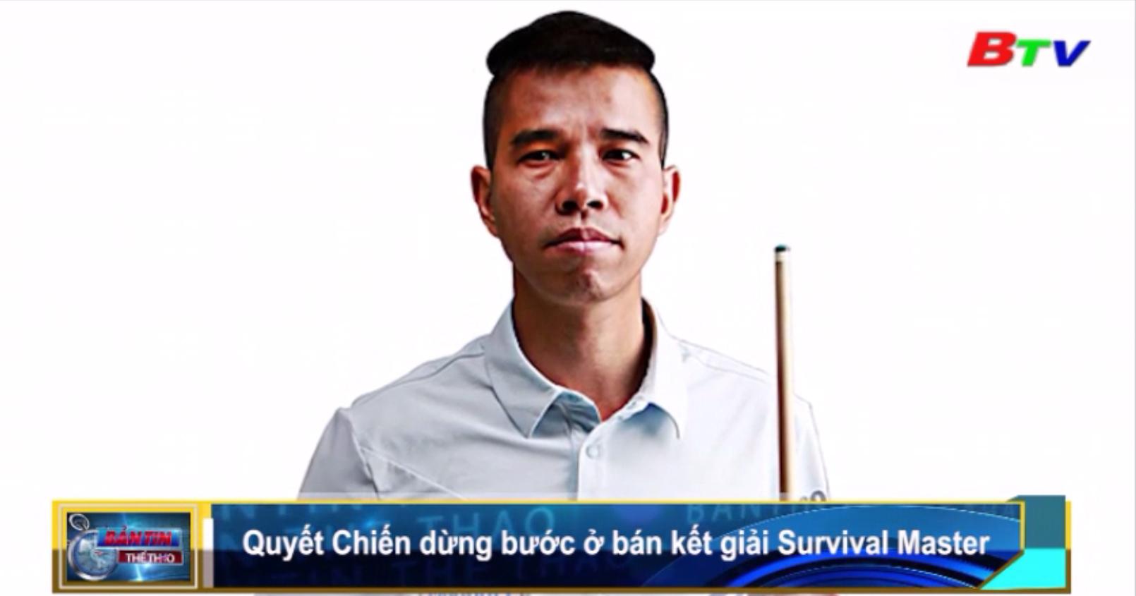 Quyết Chiến dừng bước ở bán kết giải Survival Master