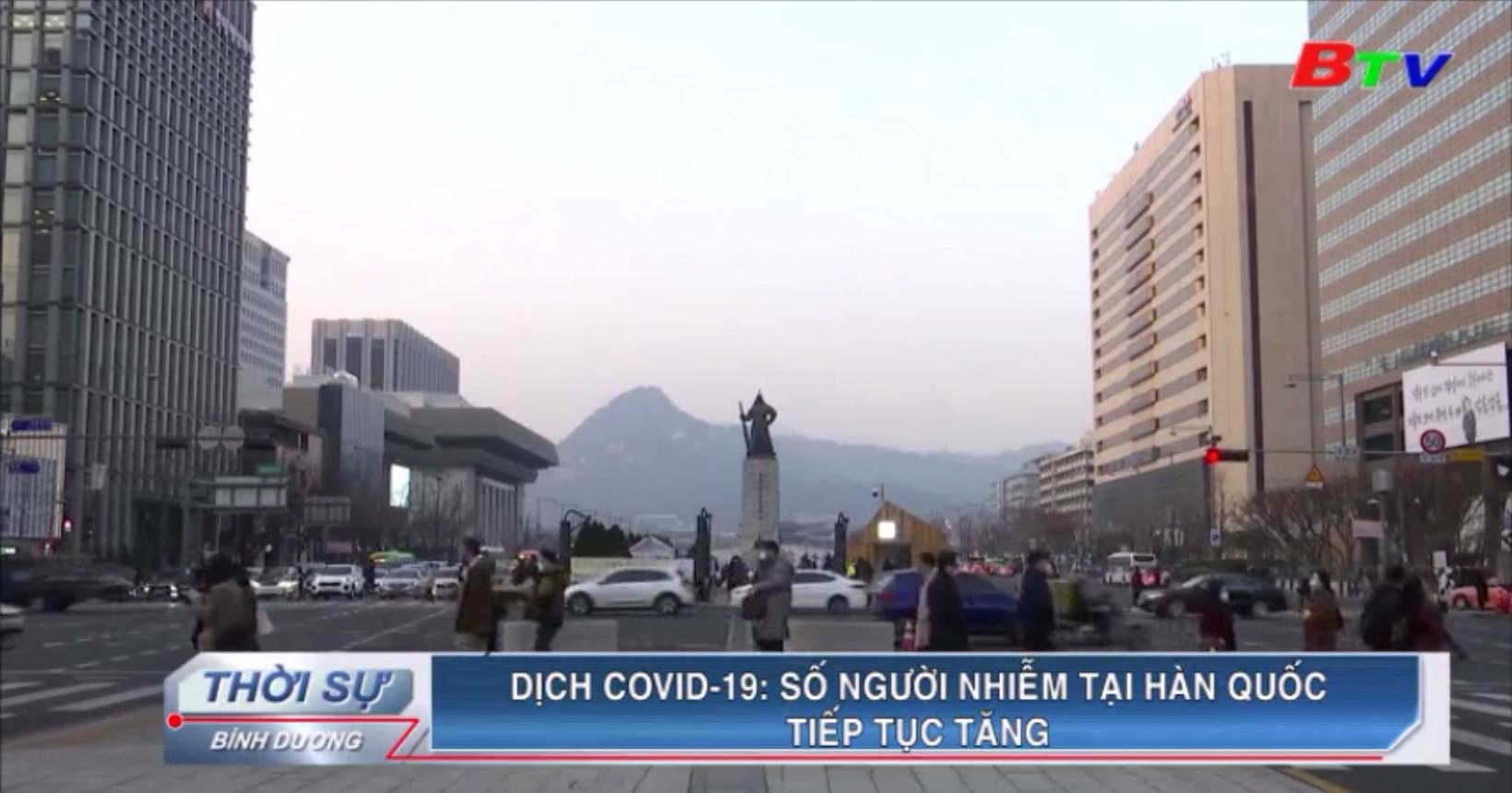 Dịch Covid-19 – Số người nhiễm tại Hàn Quốc tiếp tục tăng