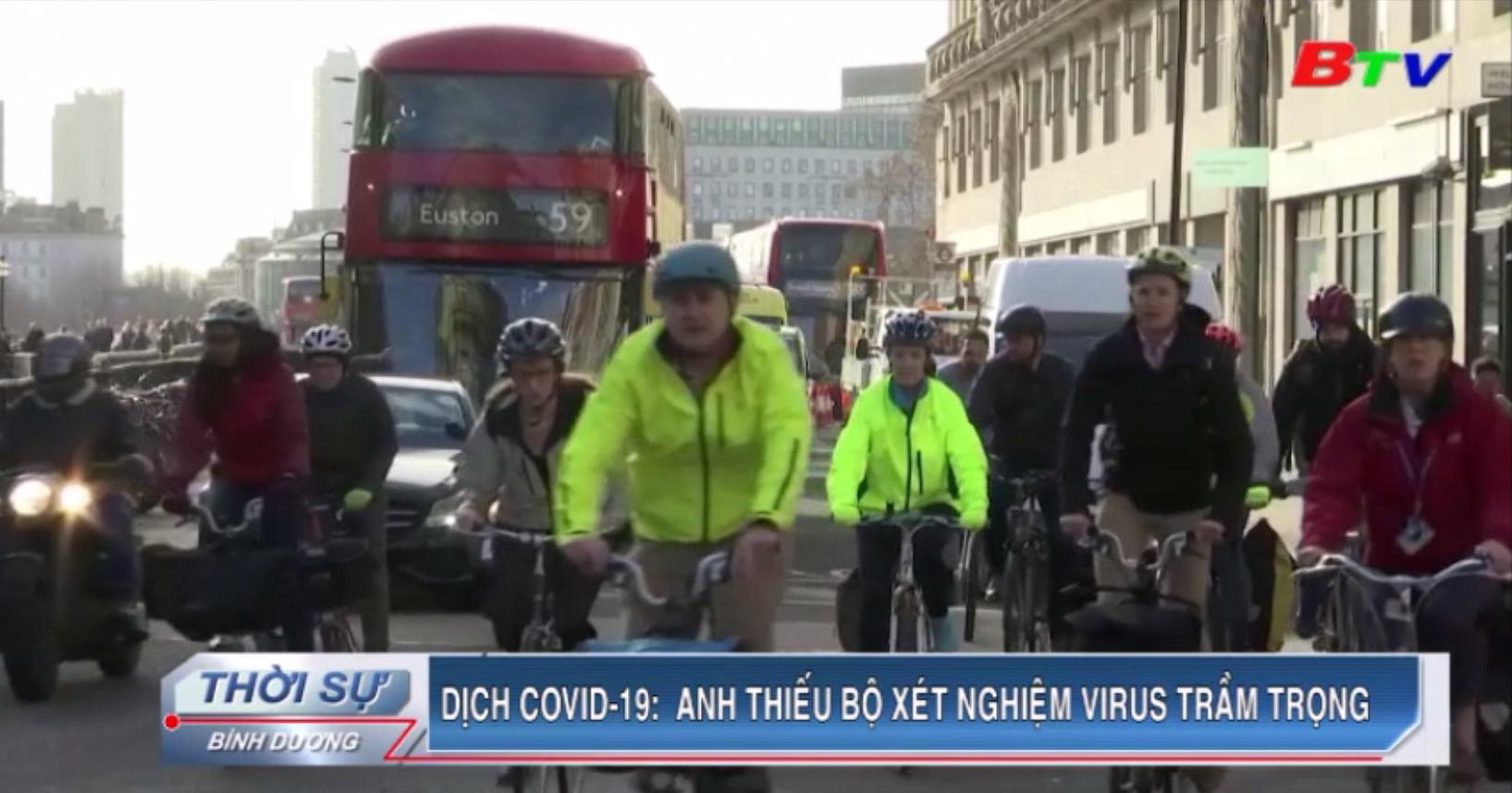 Dịch Covid-19 – Anh thiếu bộ xét nghiệm virus trầm trọng