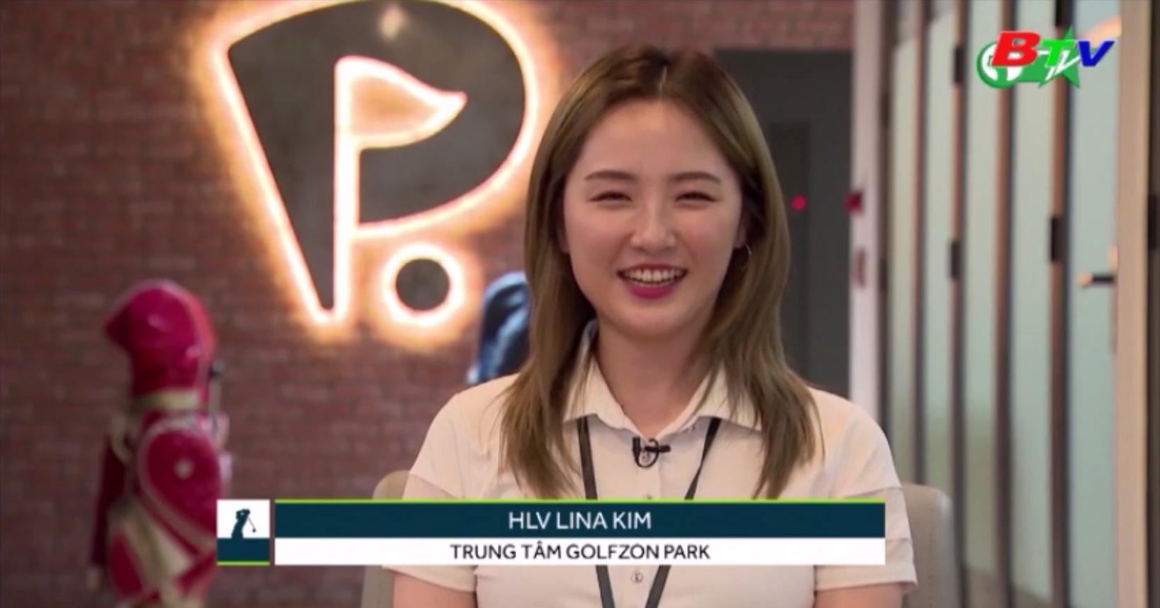 Nữ golfer Lina Kim chia sẻ về cuộc sống và nghề nghiệp ở Việt Nam