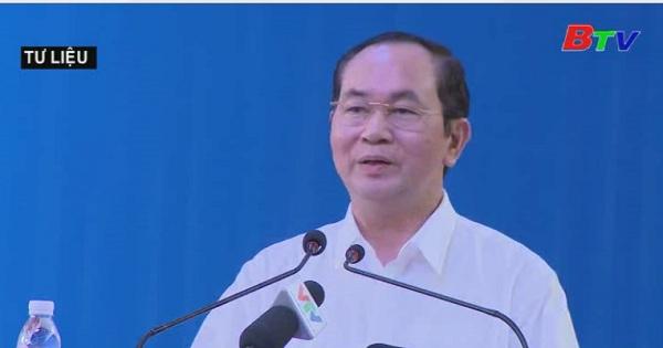 Chủ tịch nước Trần Đại Quang: Hết lòng vì nhân dân