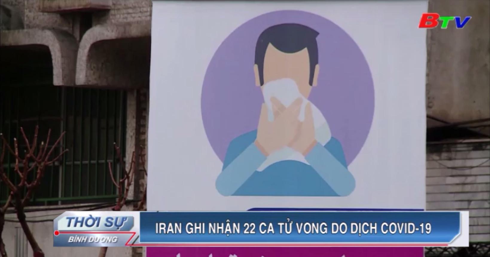 Iran ghi nhận 22 ca tử vong do dịch Covid-19