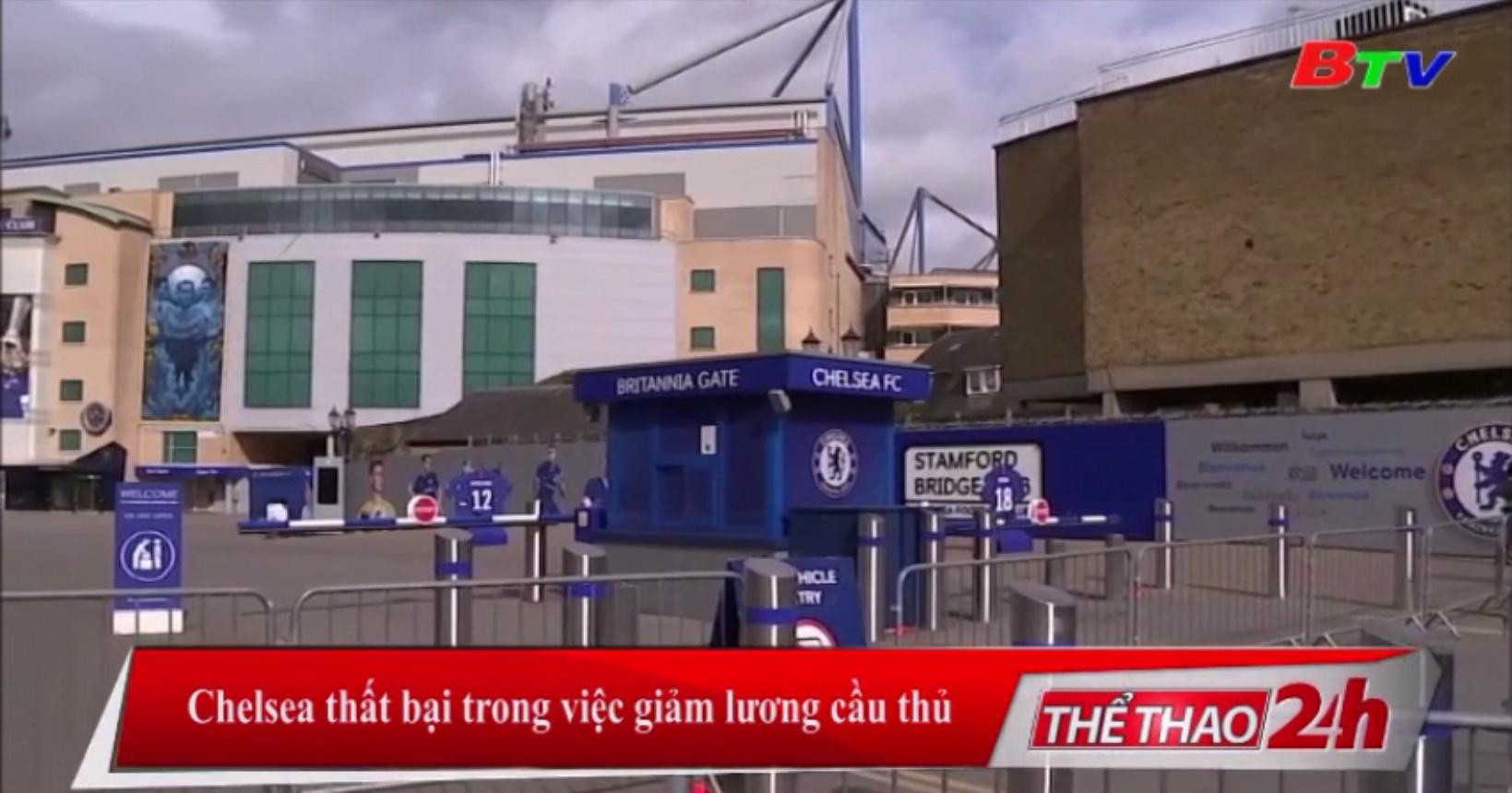 Chelsea thất bại trong việc giảm lương cầu thủ