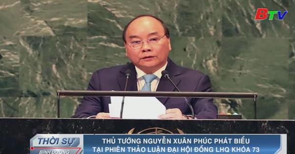 Thủ tướng Nguyễn Xuân Phúc phát biểu tại phiên thảo luận Đại hội đồng Liên Hiệp Quốc khóa 73