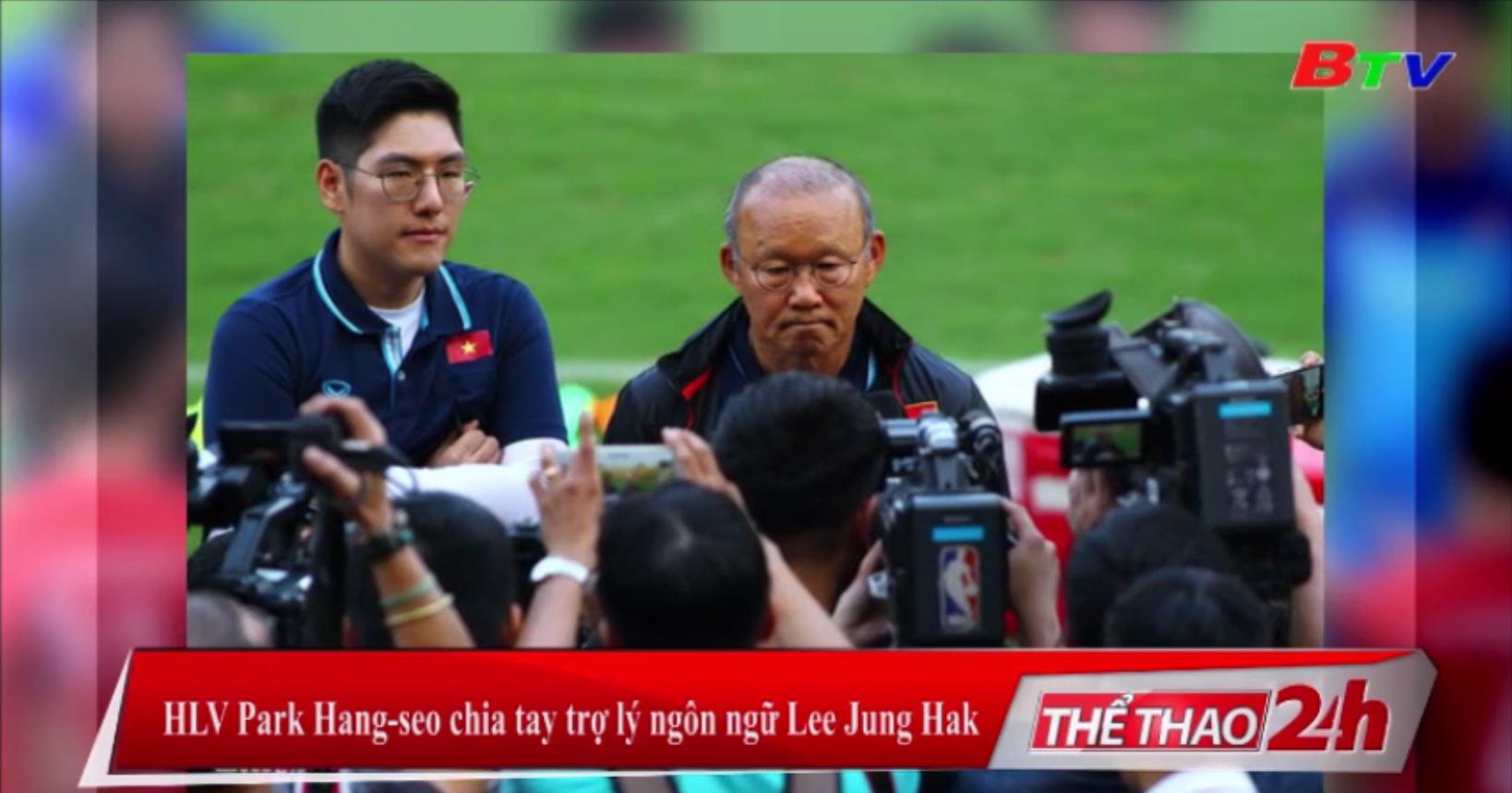 HLV Park Hang-seo chia tay trợ lý ngôn ngữ Lee Jung Hak