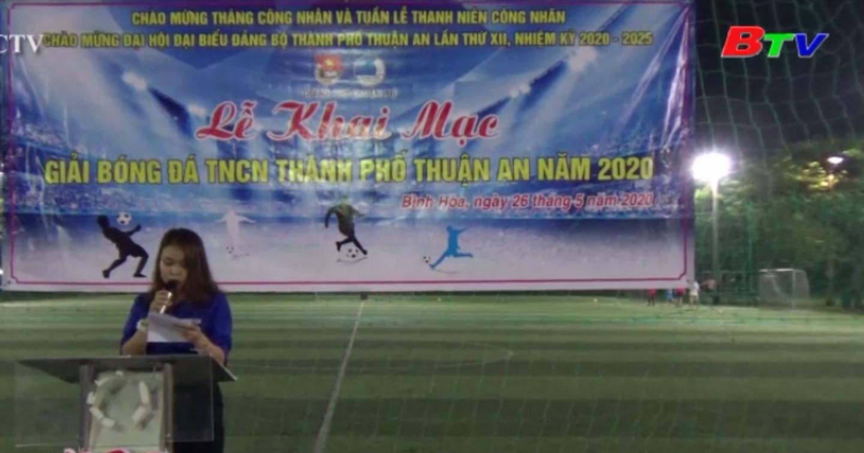 Thuận An khai mạc Giải bóng đá thanh niên công nhân (TNCN)