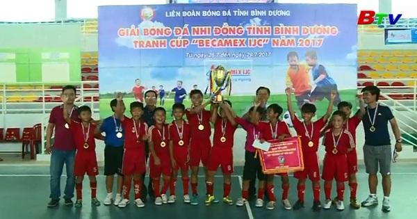 Bế mạc Giải Bóng đá nhi đồng tỉnh Bình Dương tranh Cúp Becamex IJC 2017