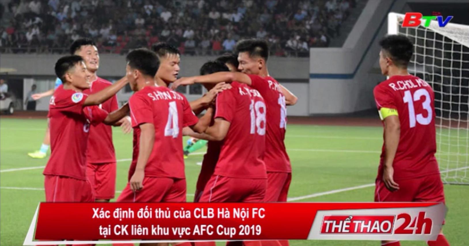 Xác định đối thủ của Hà Nội FC ở chung kết liên khu vực AFC Cup 2019