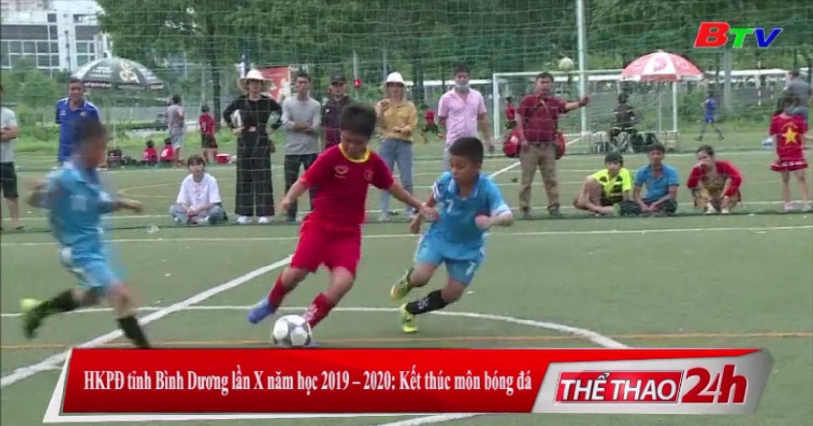 HKPĐ tỉnh Bình Dương lần X năm học 2019-2020 – Kết thúc môn bóng đá