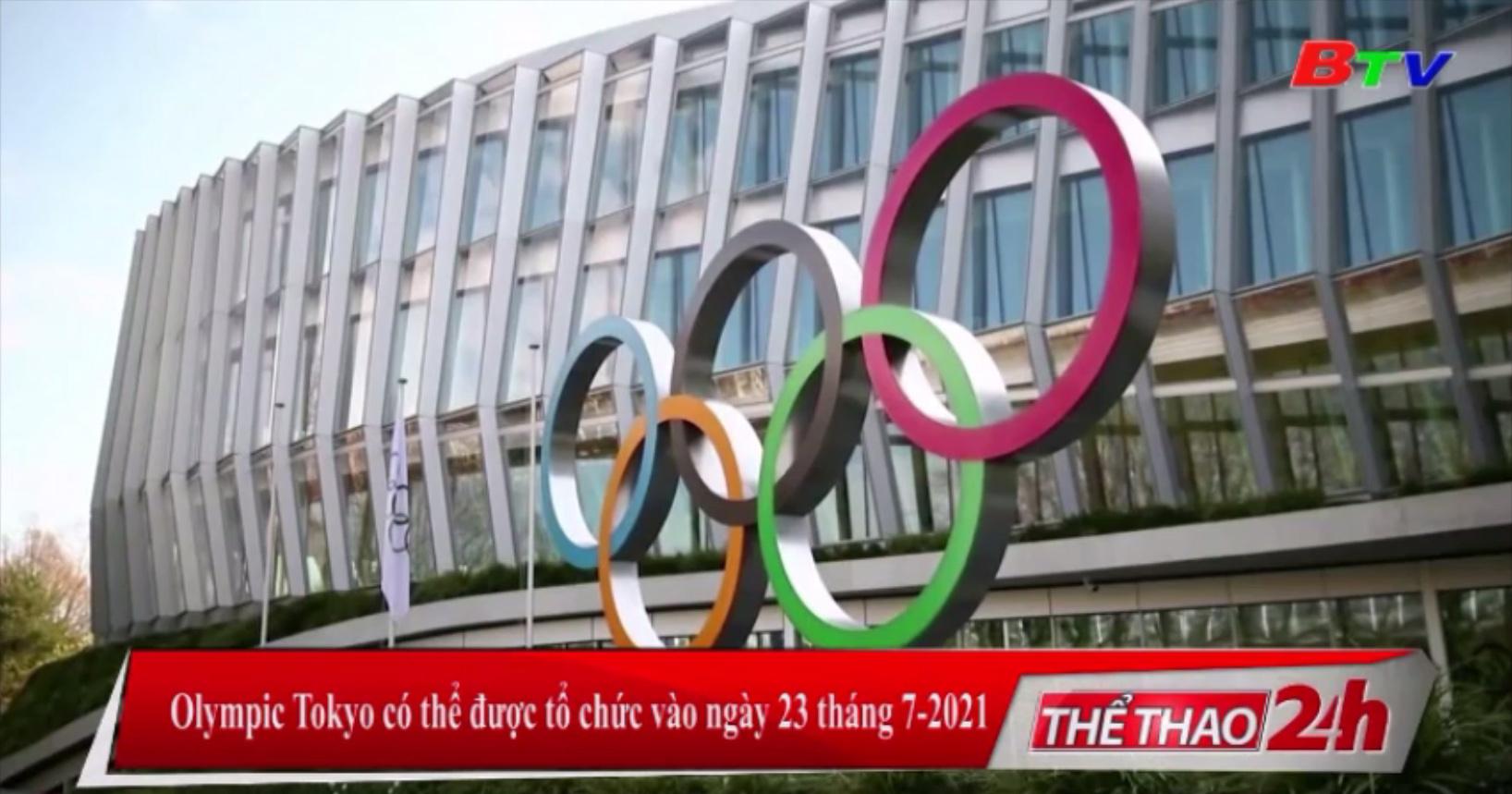Olympic Tokyo có thể được tổ chức vào ngày 23 tháng 7-2021